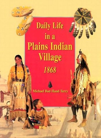 Daily Life in a Plains Indian Village (Terrys Village)