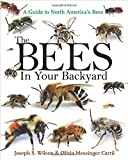 img - for The Bees in Your Backyard: A Guide to North America s Bees book / textbook / text book