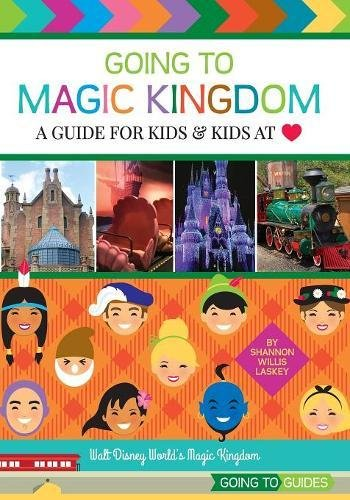 Going to Magic Kingdom: A Guide for Kids & Kids at Heart (Hearts Magic Kingdom)