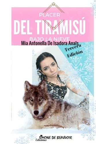 Placer del tiramisu bajo la nieve (Para Ilustrar) (Spanish Edition) by CreateSpace Independent Publishing Platform