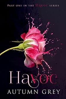 Havoc (Havoc Series Book 1) by [Grey, Autumn]