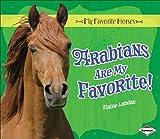 Arabians Are My Favorite!, Elaine Landau, 0761349383