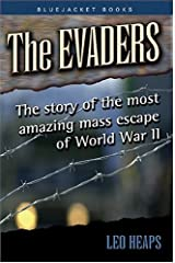 The Evaders: The Story of the Most Amazing Mass Escapes of World War II (Bluejacket Books) Paperback