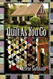 Quilt As You Go (Harriet Truman/ Loose Threads Mystery)