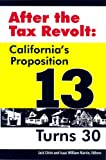 After the Tax Revolt : California's Proposition 13 Turns 30, Citrin, Jack and Martin, Isaac, 087772430X