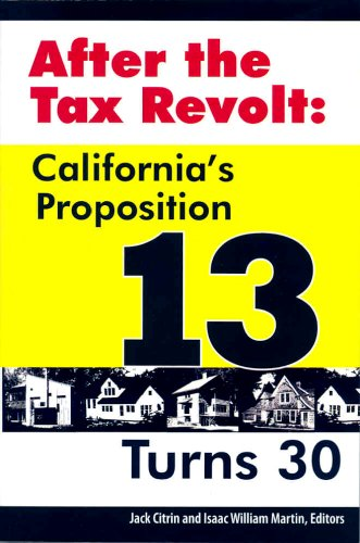 After the Tax Revolt: California's Proposition 13 Turns 30