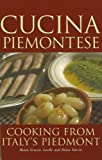 Front cover for the book Cucina Piemontese: Cooking from Italy's Piedmont by Maria Grazia Asselle