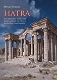 Hatra, Geschichte und Kultur einer Karawanenstadt im römisch-parthischen Mesopotamien