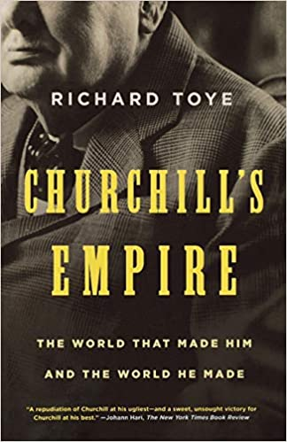 Churchill's-Empire:-the-World-that-Made-Him-and-the-World-He-Made