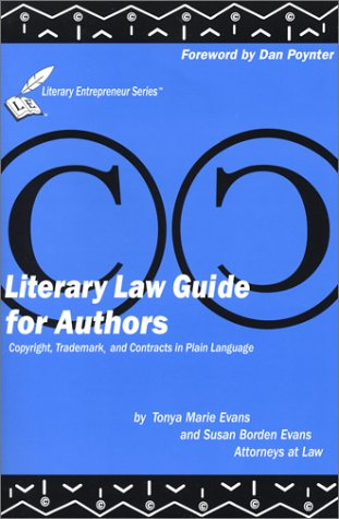 Literary Law Guide for Authors: Copyrights, Trademarks and Contracts in Plain Language by Brand: FYOS Entertainment/Legal Write Publications