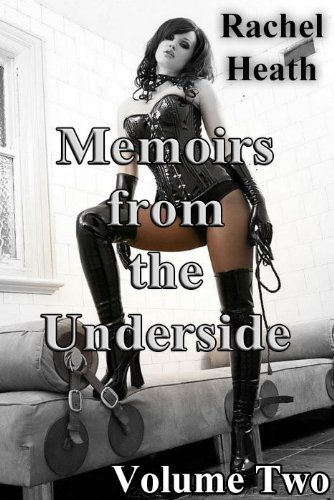 Memoirs from the Underside, Volume Four