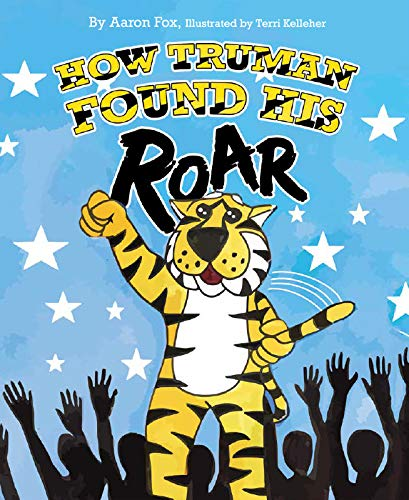 How Truman Found His Roar