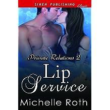 Lip Service [Private Relations 2] (Siren Publishing Classic)