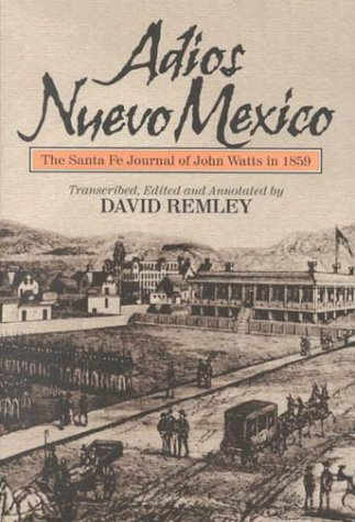 Adios Nuevo Mexico: The Santa Fe Journal of - Diary Of A Pioneer Boy