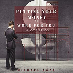 Putting Your Money to Work for You Audiobook