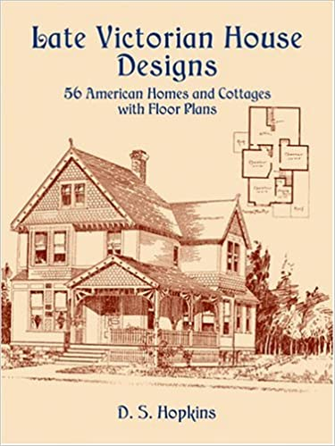 7 late victorian house designs 56 american homes and cottages with floor plans d s hopkins 9780486435930 amazoncom books - Victorian House Design