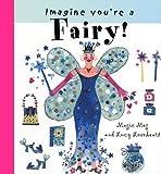 Imagine You're a Fairy!, Meg Clibbon, 1550377434