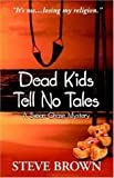 Dead Kids Tell No Tales, Chick Springs Publishing Staff, 0967027349
