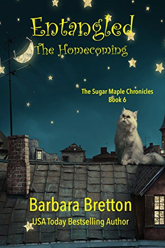 - Entangled: The Homecoming: The Sugar Maple Chronicles - Book 6