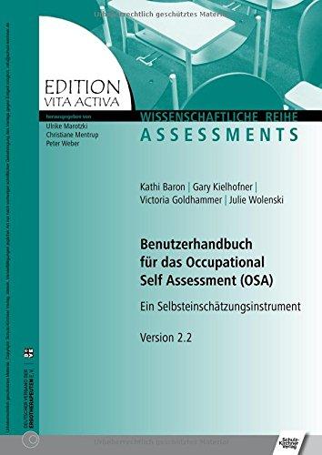Benutzerhandbuch Für Das Occupational Self Assessment  OSA   Ein Selbsteinschätzungsinstrument  Edition Vita Activa