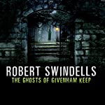 The Ghosts of Givenham Keep | Robert Swindells