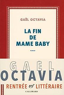 La fin de Mame Baby, Octavia, Gaël