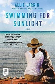Swimming for Sunlight: A Novel by [Larkin, Allie]