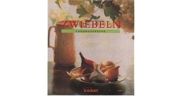 Zwiebeln Landhauskueche: 9783898361118: Amazon.Com: Books
