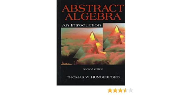 abstract algebra an introduction thomas hungerford 9780030105593 rh amazon ca Abstract Algebra Problems Emmy Noether Abstract Algebra