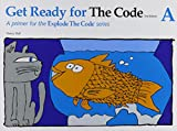 Get Ready for the Code A (Explode the Code)