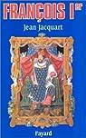 François Ier par Jacquart