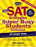 New SAT® Strategies for Super Busy Students, Chris Kensler, 074325189X