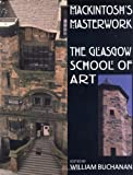 Mackintosh's Masterwork : The Glasgow School of Art, , 0813534453