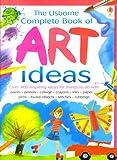 Complete Book of Art Ideas, Fiona Watt, 0794509002