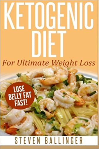 Ketogenic diet for ultimate weight loss lose belly fat fast ketogenic diet for ultimate weight loss lose belly fat fast volume 1 steven ballinger 9781505623819 amazon books forumfinder Choice Image