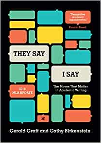 They Say / I Say: The Moves That Matter in Academic Writing (3rd Edition) with 2016 MLA update
