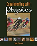 Experimenting with Physics, John Farndon, 0761439293