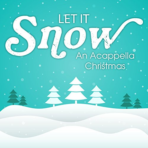 Away In A Manger (Let It Snow: An Acappella Christmas Version)