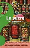 """Afficher """"Le sucre des gourmands"""""""