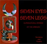 Seven Eyes, Seven Legs: Supernatural Stories of the Abenaki