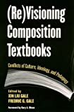 Re Visioning Composition Textbooks : Conflicts of Culture, Ideology, and Pedagogy, , 0791441210
