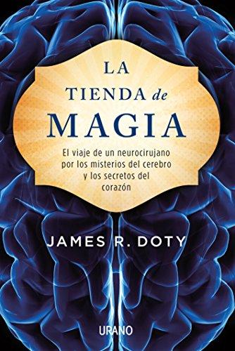 La tienda de magia (Spanish Edition) [James Doty] (Tapa Blanda)