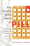 The People Who Made the Pill, David M. C. Hislop, 1599322870