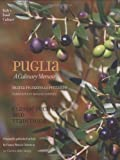 Puglia: A Culinary Memoir (Italy's Food Culture)