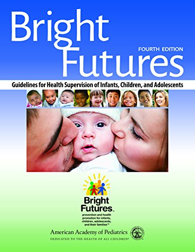 Bright Futures: Guidelines for Health Supervision of Infants, Children, and Adolescents PDF