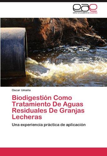 Descargar Libro Biodigestion Como Tratamiento De Aguas Residuales De Granjas Lecheras Oscar Uma A.