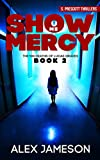 SHOW ME MERCY (The 100 Deaths of Lucas Graves Book 2)