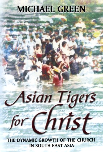 Asian Tigers for Christ - The dynamic growth of the Church in South East Asia