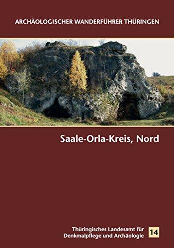 Archäologischer Wanderführer Thüringen. Saale-Orla-kreis, Nord (German Edition)