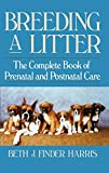 Image of Breeding a Litter: The Complete Book of Prenatal and Postnatal Care (Howell Reference Books)